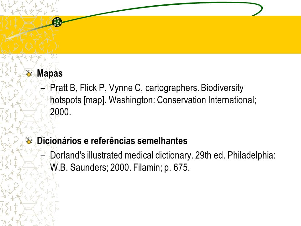 Mapas Pratt B, Flick P, Vynne C, cartographers. Biodiversity hotspots [map]. Washington: Conservation International; 2000.
